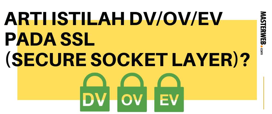 ARTI ISTILAH DV_OV_EV PADA SSL SECURE SOCKET LAYER_ 1
